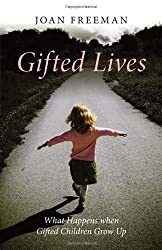 Gifted Lives: What Happens when Gifted Children Grow Up by Joan Freeman (2010-11-01)