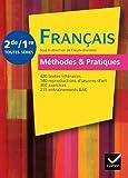 Français Méthodes & Pratiques 2de/1re éd. 2011 - Manuel de l'élève