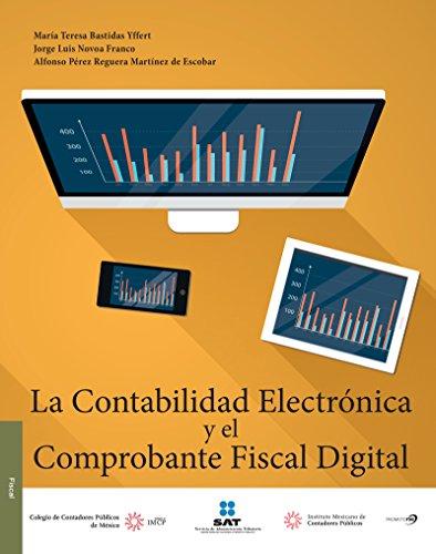 La contabilidad electrónica y el comprobante fiscal (Spanish Edition)