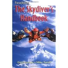 Parachuting: The Skydiver's Handbook by Dan Poynter (2007-04-24)