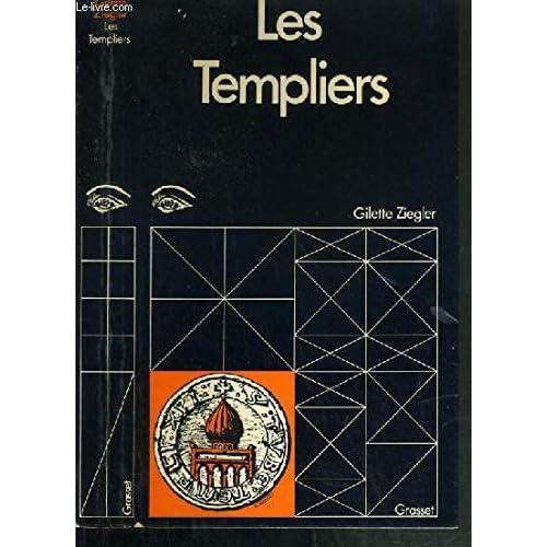LES TEMPLIERS OU LA CHEVALERIE SPIRITUELLE / HISTOIRE DES PERSONNAGES MYSTERIEUX & DES SOCIETES SECRETES