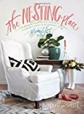 The Nesting Place: It Doesn't Have to Be Perfect to Be Beautiful by Smith Myquillyn (May 6, 2014) Hardcover