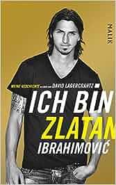 Ich bin Zlatan Ibrahimovic – Meine Geschichte