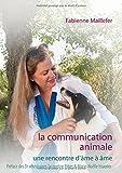 La communication animale - Une rencontre d'âme à âme