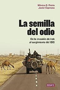 La semilla del odio par  Mónica G. Prieto/Javier Espinosa