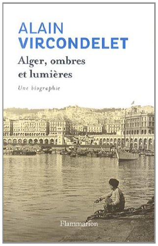 Alger, ombres et lumires