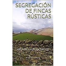 SEGREGACIÓN DE FINCAS RÚSTICAS: APUNTES AGRONÓMICOS