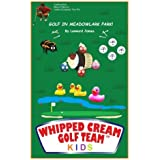 Whipped Cream Golf Team Kids: Golf In Meadowlark Park!