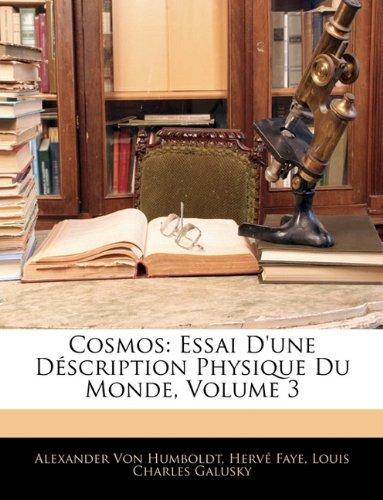 Cosmos: Essai D'Une Description Physique Du Monde, Volume 3