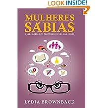 Mulheres Sábias: A sabedoria dos provérbios para mulheres (Portuguese Edition)