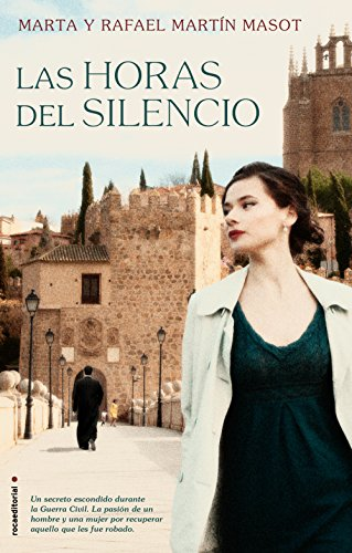 Las horas del silencio (Novela (roca)) por Rafael Martín Masot