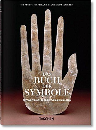 Das Buch der Symbole. Betrachtungen zu archetypischen Bildern