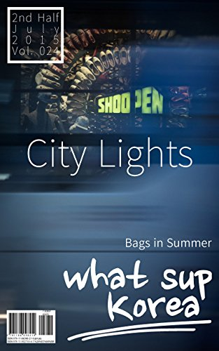 what sup Korea Vol.024: City Lights / Bags in Summer (English Edition) por HWAJIN LEE