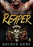 Reaper. Golden Guns 3 (Rocker Motorcycle Club)