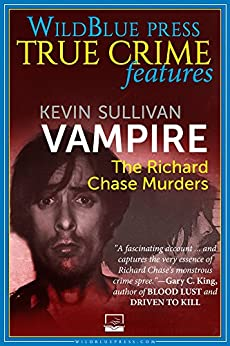 Vampire: The Richard Chase Murders (English Edition) par [Sullivan, Kevin]