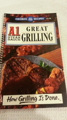 a1-steak-sauce-great-grilling-a1-nabisco-inc-favorite-all-time-recipes-how-grilling-is-done-edition-