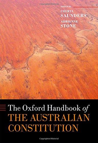 The Oxford Handbook of the Australian Constitution (Oxford Handbooks in Law)