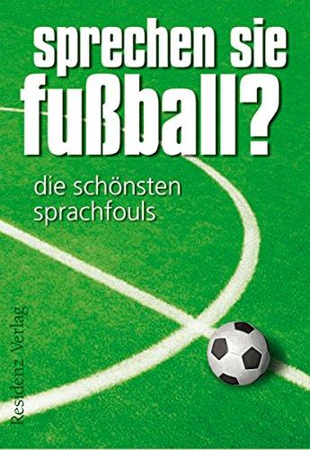 Sprechen Sie Fußball? Band I: Die schönsten Sprachfouls (German Edition) por Günther Eisenhuber
