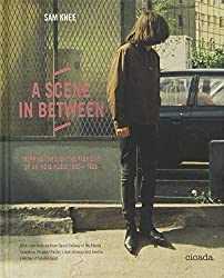 A Scene In Between: Tripping Through the Fashions of UK Indie Music 1980-1988 by Sam Knee (2013-10-14)