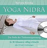 Yoga Nidra (Die Perle der Tiefenentspannung - In 30 Minuten völlig erfrischt) plus CD mit 2 Anleitungen - Barbara Kündig