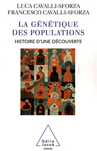 La Génétique des populations : Histoire d'une découverte par Francesco Cavalli-Sforza, Luca Cavalli-Sforza