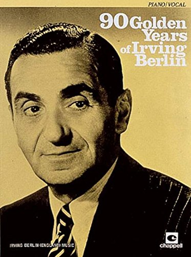 90 Golden Years of Irving Berlin: (Piano/vocal)