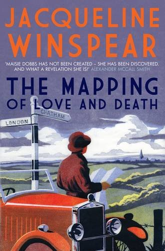 The Mapping of Love and Death. by Jacqueline Winspear (Maisie Dobbs)