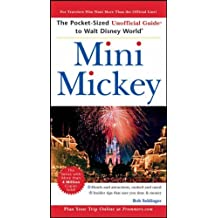 Mini Mickey: The Pocket-sized Unoffical Guide to Walt Disney World (Unofficial Guides) by Bob Sehlinger (2005-10-07)