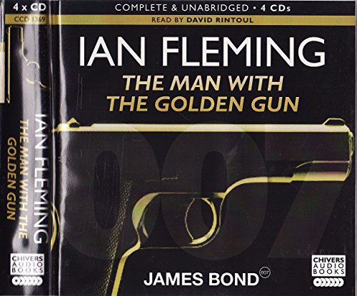 The Man With The Golden Gun - Complete and Unabridged on 4 Audio CDs - Read by David Rintoul