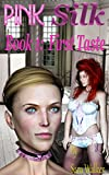 Pink Silk Book 1: First Taste - Lesbian Bondage, BDSM, & Seduction (English Edition)