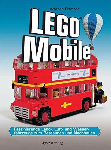Preisvergleich Produktbild LEGO®-Mobile: Faszinierende Land-, Luft- und Wasserfahrzeuge zum Bestaunen und Nachbauen