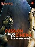 Beaux Arts Magazine - Passion cinéma : Collections de la Cinémathèque française