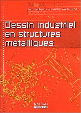 Dessin industriel en structures métalliques, lycées professionnels (Manuel)
