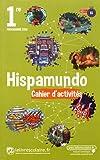 Espagnol 1re Hispamundo - Cahier d'activités