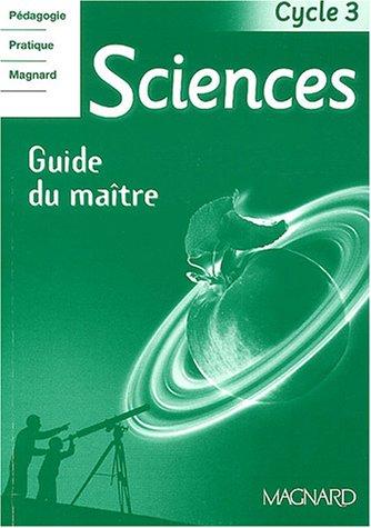 Sciences cycle 3 : Guide du maître