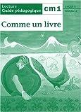 Image de Comme un livre, CM1. Guide pédagogique