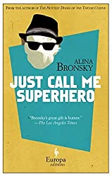 Just Call Me Superhero by Bronsky, Alina (2014) Paperback