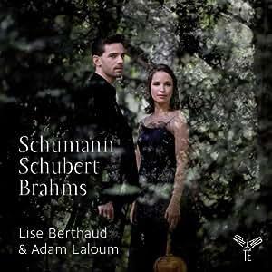 Berthaud / Schumann, Schubert, Brahms