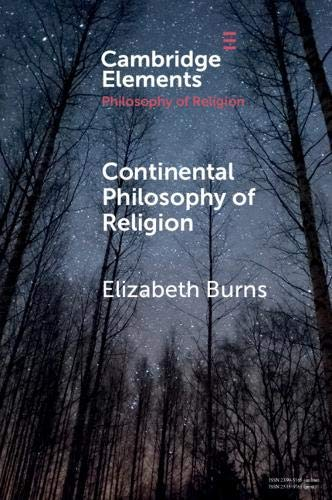 Continental Philosophy of Religion (Elements in the Philosophy of Religion)