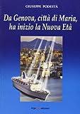 Da Genova, città di Maria ha inizio la nuova età