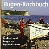 Rügen-Kochbuch: Geschichten und Rezepte von Rügen & Hiddensee