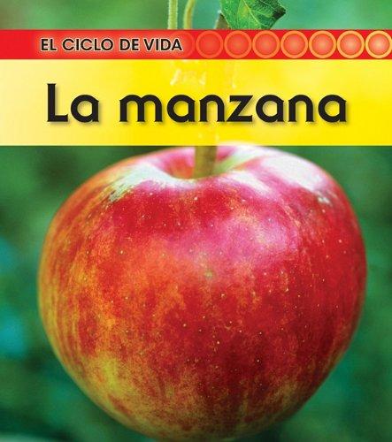 La Manzana = The Apple (El ciclo de vida / Life Cycle of a. . .) por Angela Royston