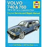 Volvo 740 and 760 (Petrol) 1982-91 Service and Repair Manual (Haynes Service and Repair Manuals)