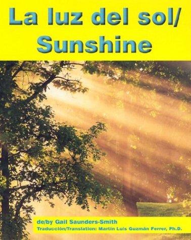 La Luz del Sol/Sunshine (Pebble Bilingual Books) por Gail Saunders-Smith