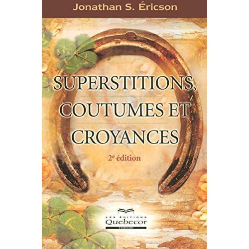 SUPERSTITIONS COUTUMES ET CROYANCES 2ED
