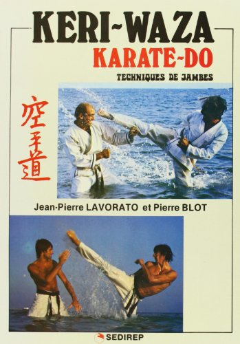 Keri-Waza / Karat-Do. Techniques de jambes