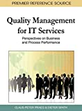 Quality Management for IT Services: Perspectives on Business and Process Performance (Advances in Logistics, Operations, and Management Science)