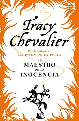 El maestro de la inocencia (NARRATIVA) por Tracy Chevalier