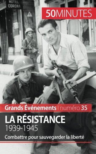 Descargar Libro La Résistance. 1939-1945: Combattre pour sauvegarder la liberté de Stéphanie Simonnet