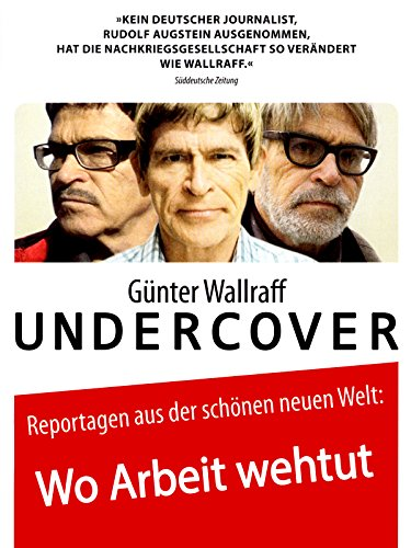Günter Wallraff Undercover: Wo Arbeit wehtut